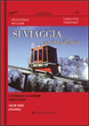 Si viaggia... anche all'insù. Le funicolari e gli ascensori pubblici d'Italia vol. 3 - 1946-oggi